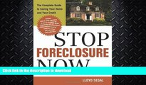 EBOOK ONLINE  Stop Foreclosure Now: The Complete Guide to Saving Your Home and Your Credit FULL