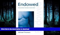FAVORIT BOOK Endowed  Regulating the Male Sexed Body (Discourses of Law) FREE BOOK ONLINE
