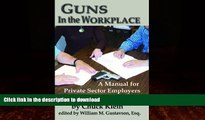 READ  Guns in the Workplace: A Manual for Private Sector Employers and Employees  GET PDF