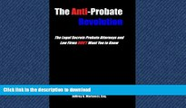 EBOOK ONLINE The Anti-Probate Revolution: The Legal Secrets Probate Attorneys And Law Firms DON T