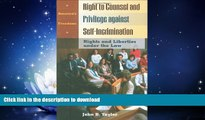 READ THE NEW BOOK Right to Counsel and Privilege against Self-Incrimination: Rights and Liberties