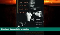 READ  Victims in the War on Crime: The Use and Abuse of Victims  Rights (Critical America)  GET