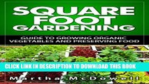 [PDF] Square Foot Gardening: Guide to Growing Organic Vegetables and Preserving Food, Canning,