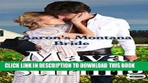[PDF] Aaron s Montana Bride (Sweet, clean Western Historical Romance)(Montana Ranchers and Brides