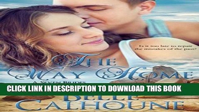 [PDF] The Way Home (Seven Brides Seven Brothers Book 1) Full Colection