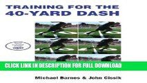 [DOWNLOAD PDF] Training for the 40-Yard Dash READ BOOK FULL