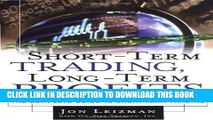 [PDF] Short-Term Trading, Long-Term Profits: The Complete Guide to Short-term Trading Popular Online