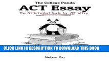 [PDF] The College Panda s ACT Essay: The Battle-tested Guide for ACT Writing Full Online