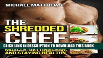 [PDF] The Shredded Chef: 120 Recipes for Building Muscle, Getting Lean, and Staying Healthy