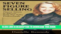 [BOOK] PDF Seven Figure Selling: Proven Secrets to Success from Top Sales Professionals Collection