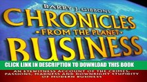 [PDF] Chronicles From the Planet Business: An Eyewitness Account of the Crimes, Passions, Madness,