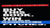 [PDF] The Levitan Pitch. Buy This Book. Win More Pitches. Popular Collection