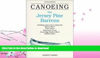 GET PDF  Canoeing the Jersey Pine Barrens (Regional Paddling Series) FULL ONLINE