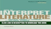 How To Interpret Literature Critical Theory for Literary and Cultural Studies