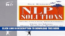 [Read PDF] NLP Solutions: How to Model What Works in Business and Make It Work For You (People