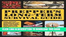 [PDF] Prepper s Long-Term Survival Guide: Food, Shelter, Security, Off-the-Grid Power and More