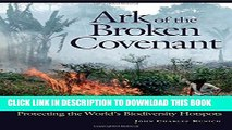 [DOWNLOAD] PDF Ark of the Broken Covenant: Protecting the World s Biodiversity Hotspots New BEST