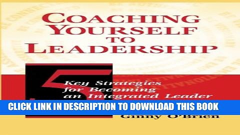 [Read PDF] Coaching Yourself to Leadership Download Free