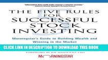 [PDF] The Five Rules for Successful Stock Investing: Morningstar s Guide to Building Wealth and