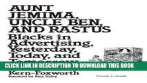 [Read PDF] Aunt Jemima, Uncle Ben, and Rastus: Blacks in Advertising, Yesterday, Today, and