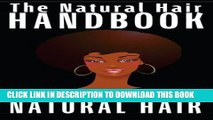 [PDF] The Natural Hair Handbook: Everything You Need to Know About Natural Hair (Natural Hair