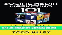 [Read PDF] Social Media Marketing 101: A Beginners Guide to Marketing with Social Media Ebook Free