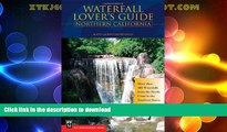 FAVORITE BOOK  Waterfall Lover s Guide Northern California: More Than 300 Waterfalls from the