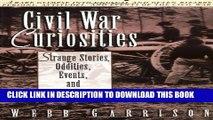 [PDF] Civil War Curiosities: Strange Stories, Oddities, Events, and Coincidences [Online Books]