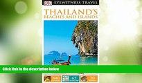 Big Deals  DK Eyewitness Travel Guide: Thailand s Beaches   Islands  Best Seller Books Most Wanted