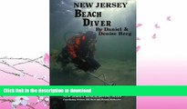 FAVORITE BOOK  New Jersey Beach Diver, The Diver s Guide to New Jersey Beach Diving Sites  GET PDF