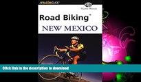 READ BOOK  Road Biking New Mexico (Road Biking Series)  PDF ONLINE