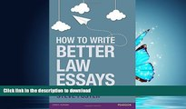 READ PDF How to Write Better Law Essays: Tools   Techniques for Success in Exams   Assignments