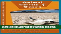 [PDF] Animal Skulls   Bones: A Waterproof Pocket Guide to the Bones of Common North American