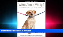 READ ONLINE What about Wally? Co-Parenting a Pet with Your Ex. (Petloverzguides) READ PDF BOOKS