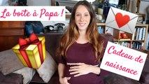 Naissance ♡ Cadeau de naissance : La boîte à Papa !