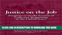 [PDF] FREE Justice on the Job: Perspectives on the Erosion of Collective Bargaining in the United