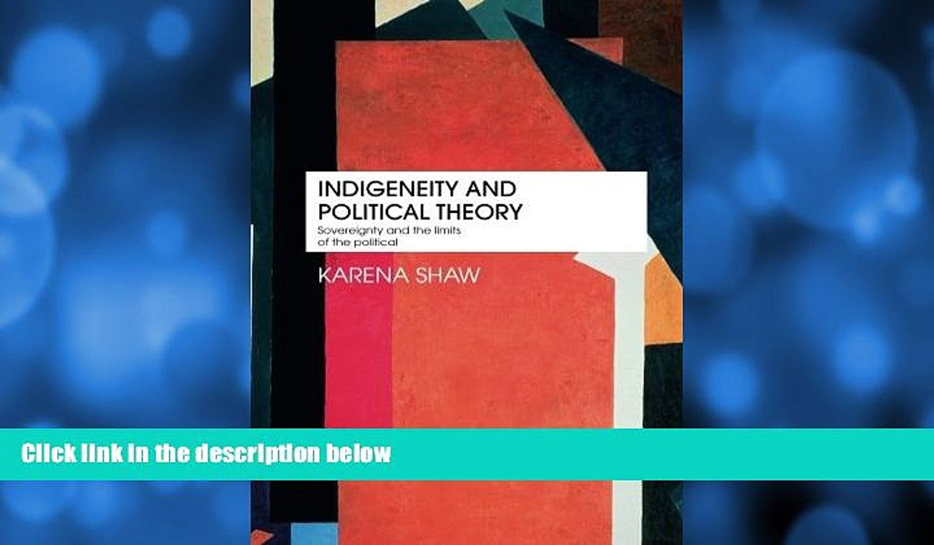 READ book  Indigeneity and Political Theory: Sovereignty and the Limits of the Political