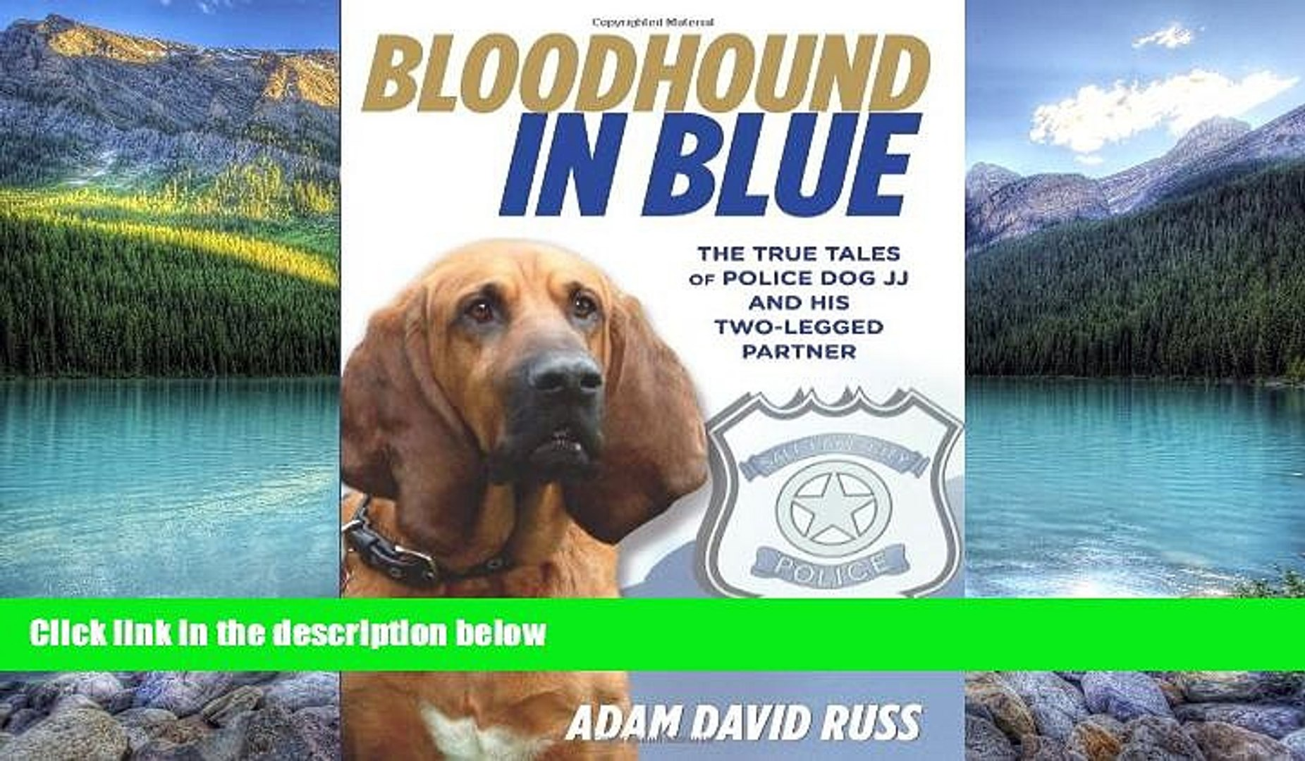 Big Deals  Bloodhound in Blue: The True Tales Of Police Dog Jj And His Two-Legged Partner  Best