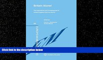 READ book  Britain Alone. The Implications and Consequences of United Kingdom Exit from the EU
