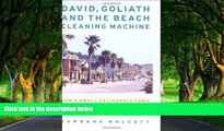 READ NOW  David, Goliath and the Beach Cleaning Machine: How a Small California Town Fought an Oil