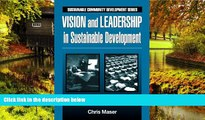Must Have  Vision and Leadership in Sustainable Development (Sustainable Community Development)