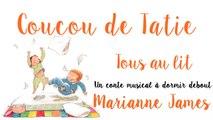 """MARIANNE JAMES - Coucou de Tatie - conte musical """"Tous au lit"""""""