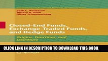 [PDF] Closed-End Funds, Exchange-Traded Funds, and Hedge Funds: Origins, Functions, and Literature