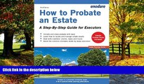 Big Deals  How to Probate an Estate: A Step-By-Step Guide for Executors  Full Ebooks Most Wanted