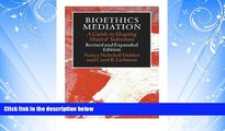 READ book  Bioethics Mediation: A Guide to Shaping Shared Solutions, Revised and Expanded