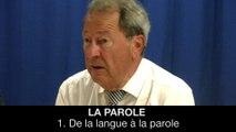 La Parole – 1. De la langue à la parole, Philippe FONTAINE