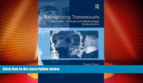 EBOOK ONLINE  Recognizing Transsexuals: Personal, Political and Medicolegal Embodiment  DOWNLOAD
