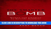 [PDF] The Smarter Bomb: Women and Children as Suicide Bombers Popular Colection