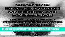 [PDF] Cocaine, Death Squads, and the War on Terror: U.S. Imperialism and Class Struggle in