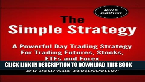 [EBOOK] DOWNLOAD The Simple Strategy – A Powerful Day Trading Strategy For Trading Futures,